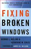 Fixing Broken Windows, Kelling, George L., 0684824469