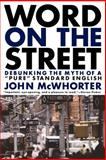Word on the Street, John McWhorter, 0738204463