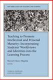 Teaching to Promote Intellectual and Personal Maturity Incorporating Students' Worldviews and Identities into the Learning Process Vol. 82, TL Staff, 0787954462