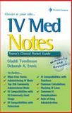 IV Med Notes : Nurse's Clinical Pocket Guide, Tomlinson, Gladdi and Ennis, Deborah A., 0803614462