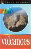 Teach Yourself Volcanoes, Rothery, David A., 0071384464