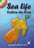 Sea Life Follow-the-Dots, Barbara Soloff Levy, 0486294463