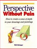 Perspective Without Pain, Phil Metzger, 0891344462