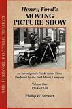 Henry Ford's Moving Picture Show : An Investigator's Guide to the Films Produced by the Ford Motor Company, Stewart, Phillip, 098174446X