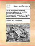 Cours Élémentaire D'Histoire Ancienne, a L'Usage de Ll Aa Royales, Mesdames les Princesses D'Angleterre; Par Ch de Guiffardiere, Charles De Guiffardière, 1140894463
