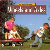 Wheels and Axles, Michael Dahl, 1560654465