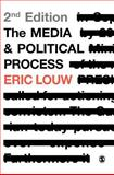 The Media and Political Process, Louw, Eric, 1848604467