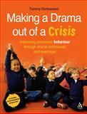 Making a Drama Out of a Crisis : Improving Classroom Behaviour Through Drama Techniques and Exercises, Donbavand, Tommy, 1855394464