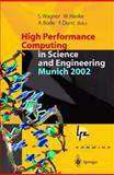 High Performance Computing in Science and Engineering, Munich 2002 : Transactions of the First Joint HLRB and KONWIHR Status and Result Workshop, October 10-11, 2002, Technical University of Munich, Germany, , 3642624464