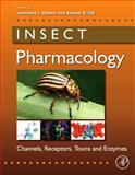 Insect Pharmacology : Channels, Receptors, Toxins and Enzymes, , 0123814472