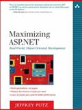 Maximizing ASP. NET : Real World, Object-Oriented Development, Putz, Jeffrey, 0321294475