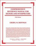 Comprehensive Reference Manual for Signers and Interpreters 9780398074470