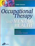 Occupational Therapy and Mental Health : Principles, Skills and Practice, Creek, Jennifer, 0443064474