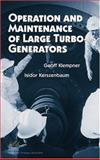 Operation and Maintenance of Large Turbo-Generators, Kerszenbaum, Isidor and Klempner, Geoff, 0471614475