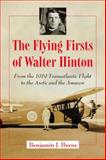 The Flying Firsts of Walter Hinton, Benjamin J. Burns, 078646447X
