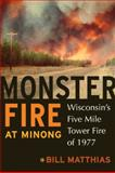Monster Fire at Minong, Bill Matthias, 0870204475