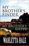 My Brother's Finder, My Brother's Keeper, Wahletta Hale, 1627724478