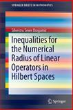 Inequalities for the Numerical Radius of Linear Operators in Hilbert Spaces, Dragomir, Silvestru Sever, 3319014471