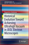 Historical Evolution Toward Achieving Ultrahigh Vacuum in JEOL Electron Microscopes, Yoshimura, Nagamitsu, 443154447X