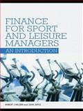 Finance for Sport and Leisure Managers : An Introduction, Wilson, Robert J. and Joyce, John, 0415404479