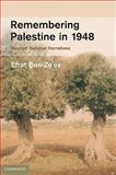 Remembering Palestine in 1948 : Witnesses to War, Victory and Defeat, Efrat Ben-Ze'ev, 0521194474