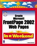 Create Microsoft FrontPage 2002 Web Pages, Woodward, C. Michael, 0761534474