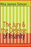 Jury and the Defense of Insanity, Simon, Rita J. and Simon, Rita, 0765804476