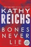 Bones Never Lie, Kathy Reichs, 0804194475