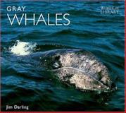 Gray Whales, Jim Darling, 089658447X
