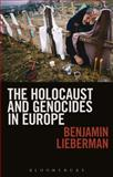 The Holocaust and Genocides in Europe, Lieberman, Benjamin, 1441114475