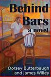 Behind Bars, Dorsey Butterbaugh, 1482704471