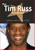 The Tim Russ Handbook - Everything You Need to Know about Tim Russ, Emily Smith, 1488504474