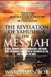 The Revelation of Yahushua the Messiah, Watchman Bob, 1490554475