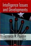 Intelligence Issues and Developments, Paulson, Terrance M., 1604564474