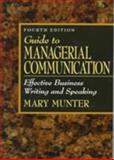 The Guide to Managerial Communications, Munter, Mary, 0132564475