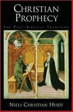 Christian Prophecy : The Post-Biblical Tradition, Hvidt, Niels Christian, 0195314476