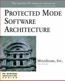 Protected Mode Software Architecture, Shanley, Tom and MindShare, Inc. Staff, 020155447X