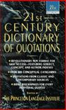 21st Century Dictionary of Quotations, Princeton Language Institute Staff and Barbara Ann Kipfer, 0440214475