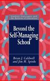 Beyond the Self Managing School : Student Outcomes and the Reform of the Education Series, Caldwell, Brian J. and Spinks, Jim M., 0750704470