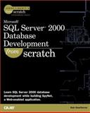 SQL Server 2000 Database Development from Scratch 9780789724472
