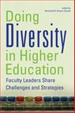 Doing Diversity in Higher Education : Faculty Leaders Share Challenges and Strategies, Brown-Glaude, Winnifred R., 0813544475