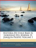 Historia de Chile Bajo el Gobierno Del Jeneral D Joaquín Prieto, Ramón Sotomayor Valdés and Martín Sotomayor Lemoine, 1144104475