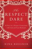 The Respect Dare, Nina Roesner, 140020447X