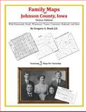Family Maps of Johnson County, Iowa, Deluxe Edition 9781420314472