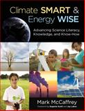 Climate Smart, Energy Wise : Advancing Science Literacy, Knowledge, and Know-How, McCaffrey, Mark S. (Stanislaus), 1483304477