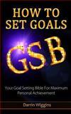 How to Set Goals, Darrin Wiggins, 1494364476
