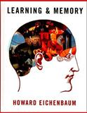 Learning and Memory, Eichenbaum, Howard, 0393924475