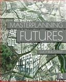 Masterplanning Futures, Bullivant, Lucy, 0415554470