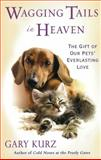 Wagging Tails in Heaven, Gary Kurz, 0806534478