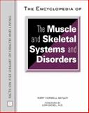 The Encyclopedia of Muscle and Skeletal Systems and Disorders, Sayler, Mary Harwell, 0816054479